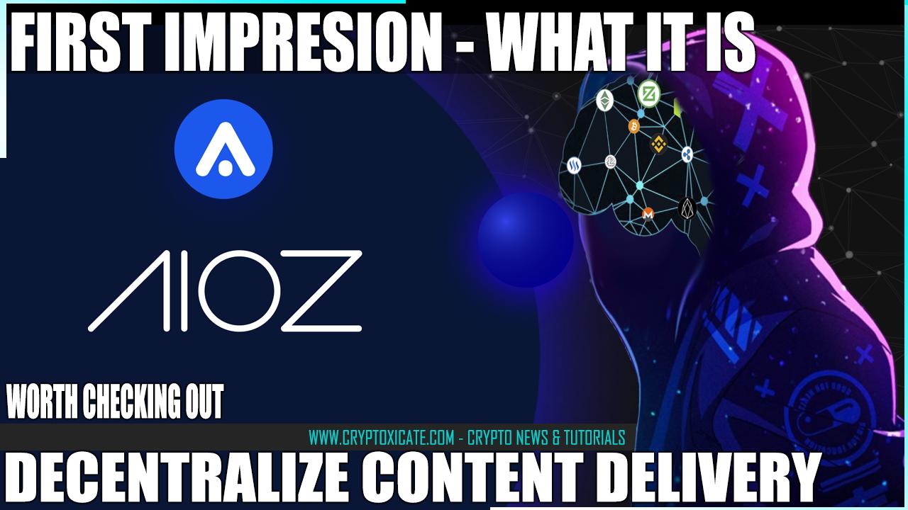 aioz_first_impression_a_revolutionary_distributed_cdn_cryptoxicate_com.png