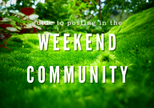 THE WEEKEND community: A posting guide