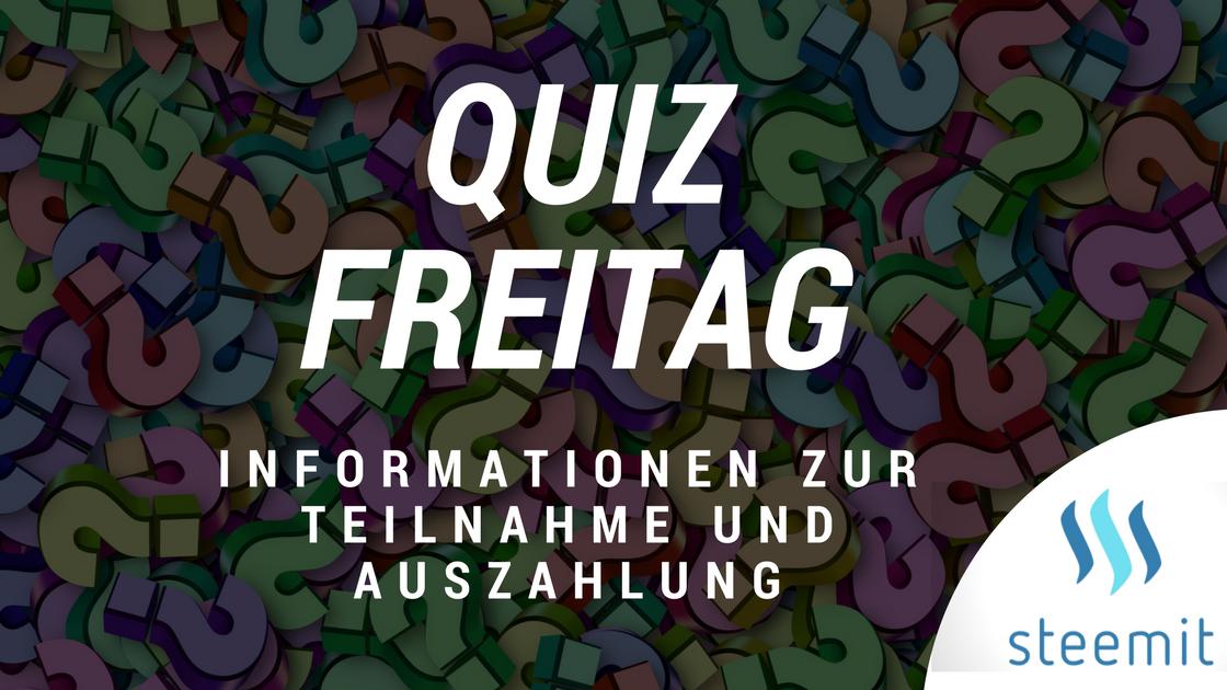Informationen zum Quizfreitag