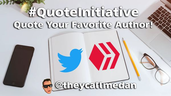 #QuoteInitiative - Quote your favorite HIVE author!