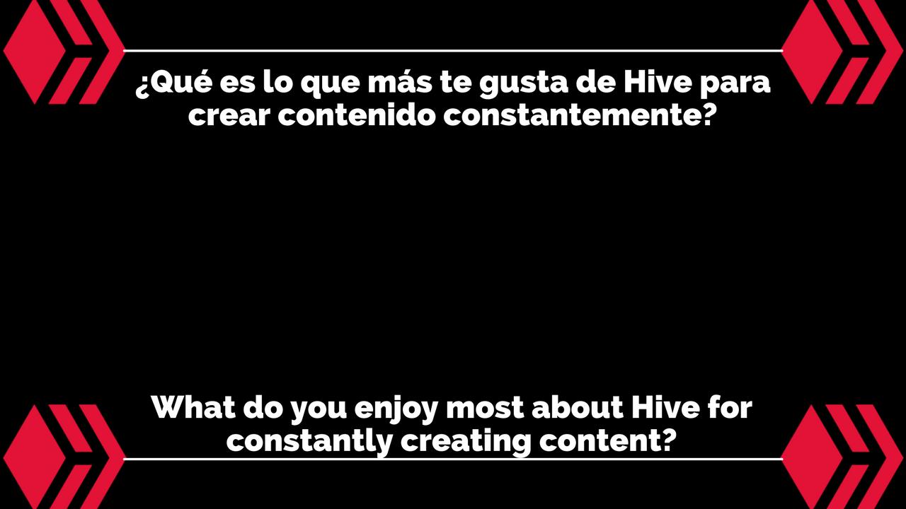 ¿Qué es lo que más te gusta de Hive para crear contenido constantemente.png