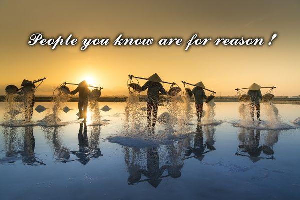 People you know are for reason !