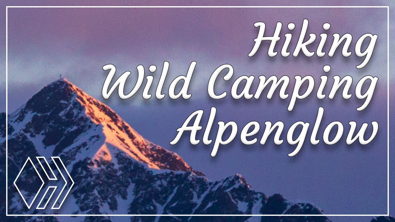 Hiking, Wild Camping & Alpenglow