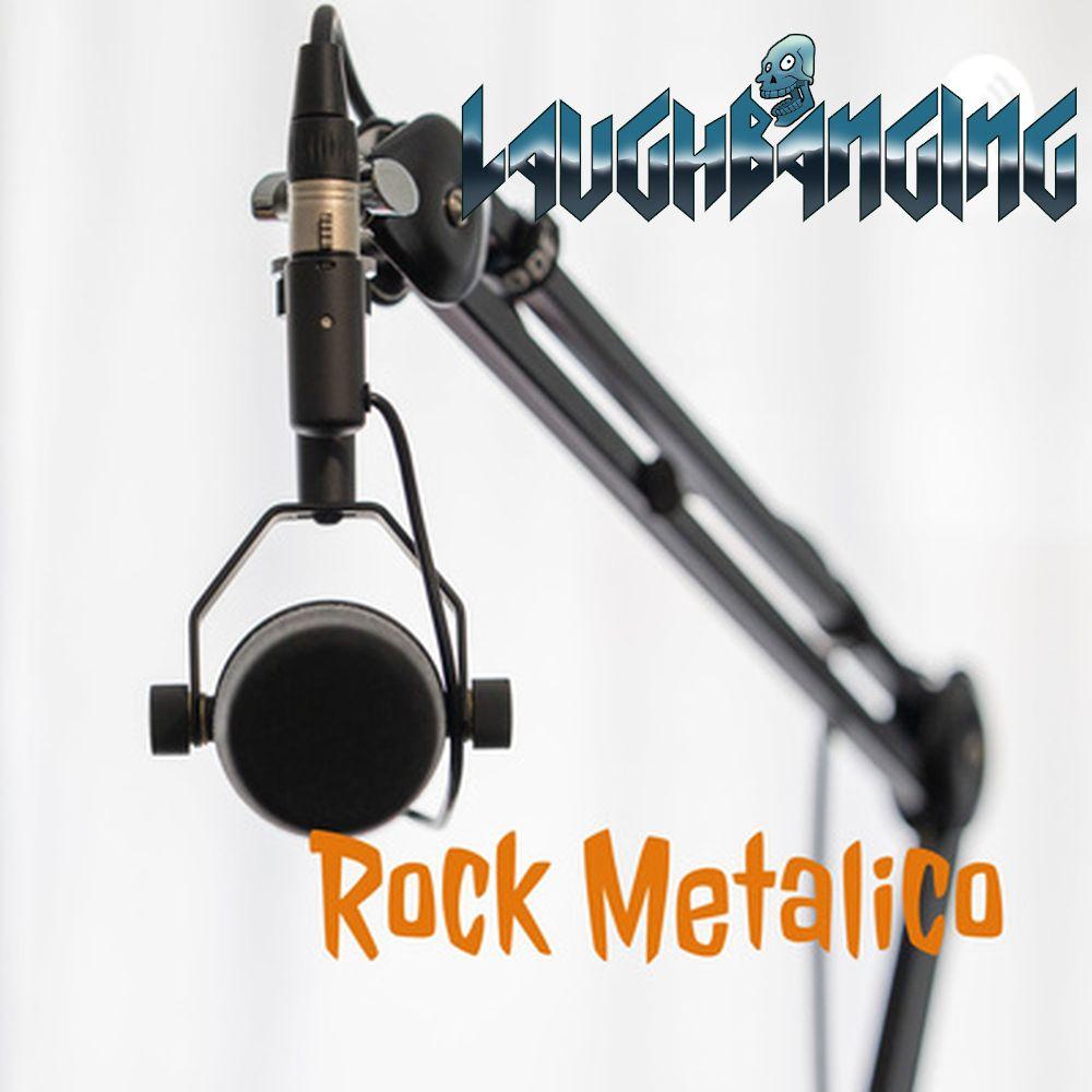 LaughbangingPodcast234 - O Laughbanging no Rock Metálico Podcast.jpg