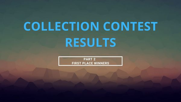COLLECTION CONTEST WINNERS - Part 2 - First place awards