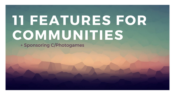 Helpful features for communities + Sponsoring PhotoGames prize pool
