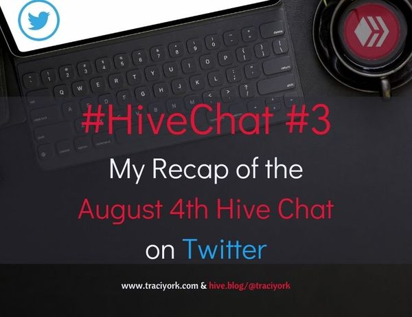 #HiveChat #3 - My Recap of the August 4th #Hive Chat on Twitter, hosted by me (@TraciYorkWriter)