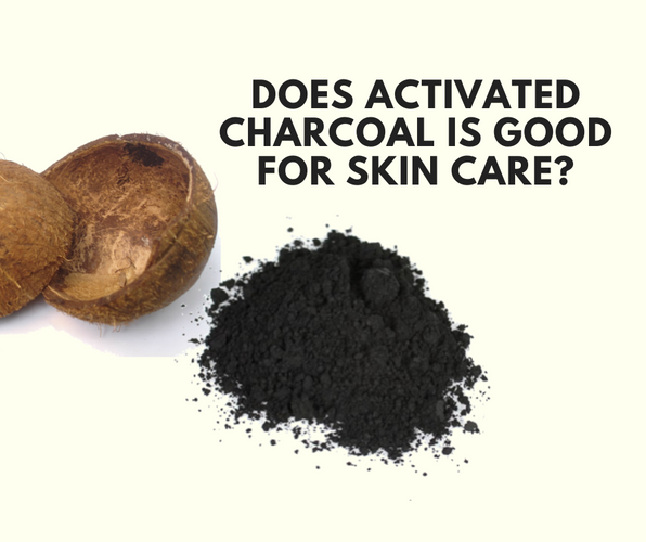Does Activated Charcoal Good for Skin Care?