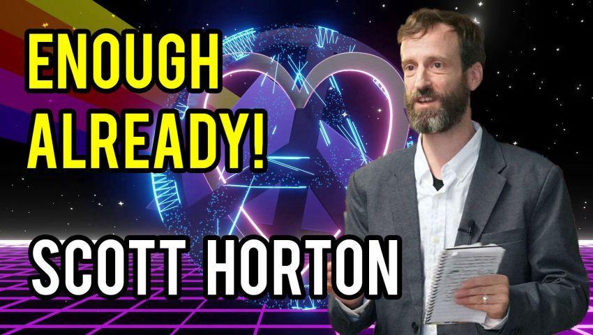 Enough Already with Scott Horton