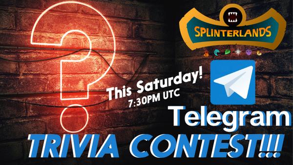 Splinterlands TELEGRAM Trivia Contest! This Saturday! 7:30PM UTC🤓15 BOOSTER PACK PRIZE!🤓