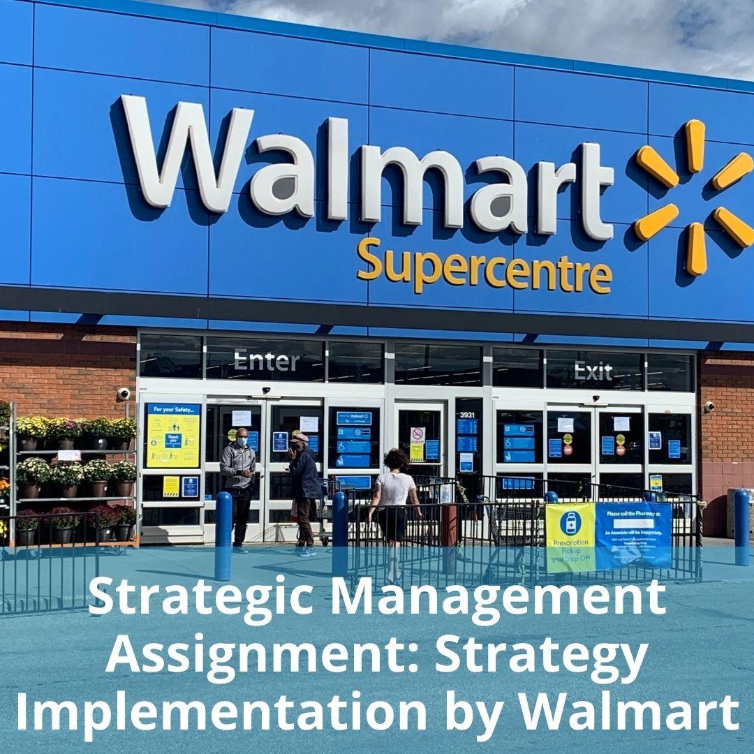 strategic_management_assignment_strategy_implementation_by_walmart.jpg