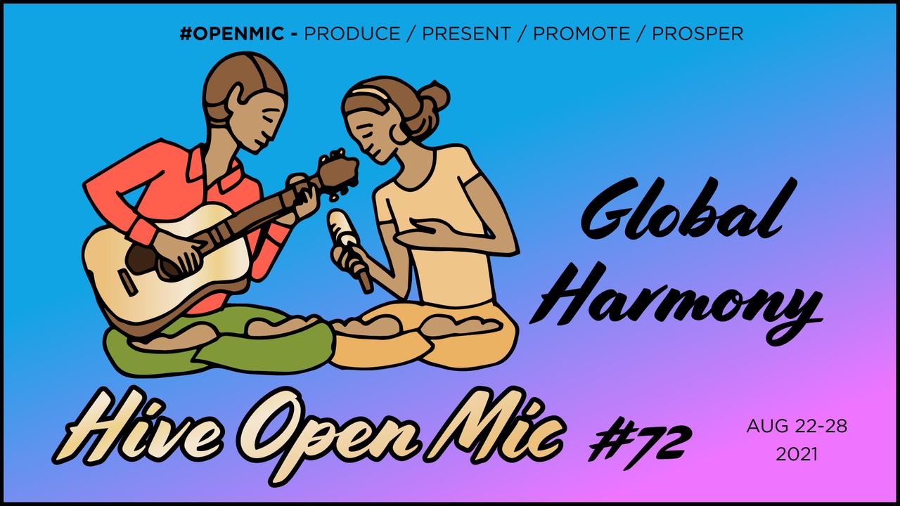 Hive Open Mic 72: Global Harmony