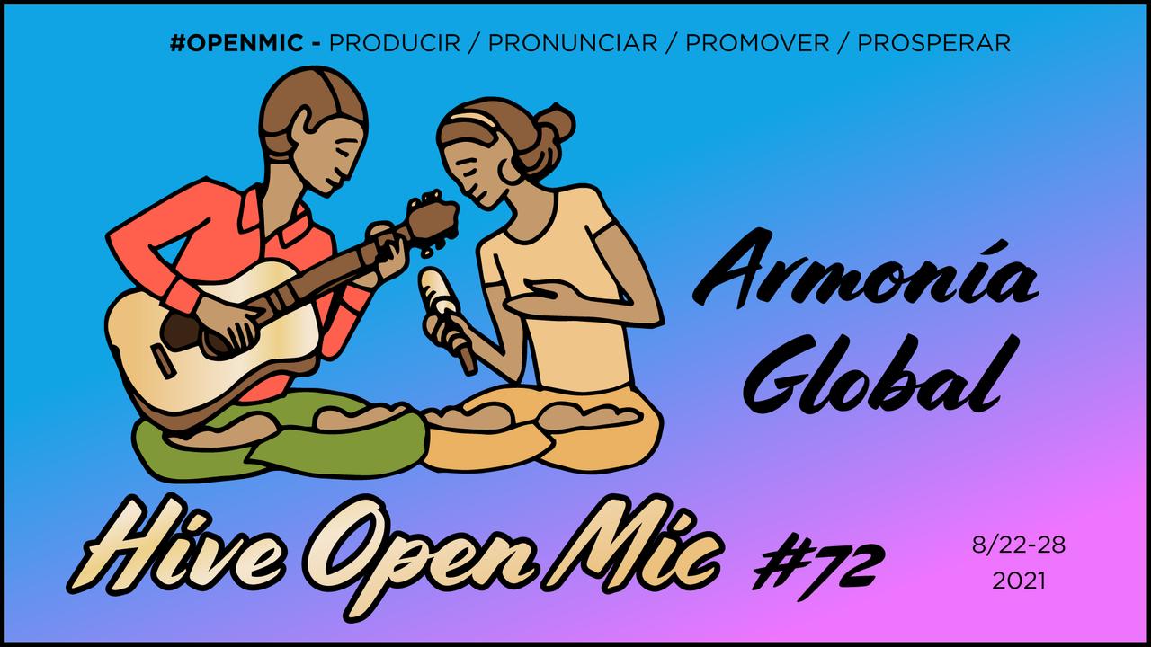 Hive Open Mic 72: Armonía Global