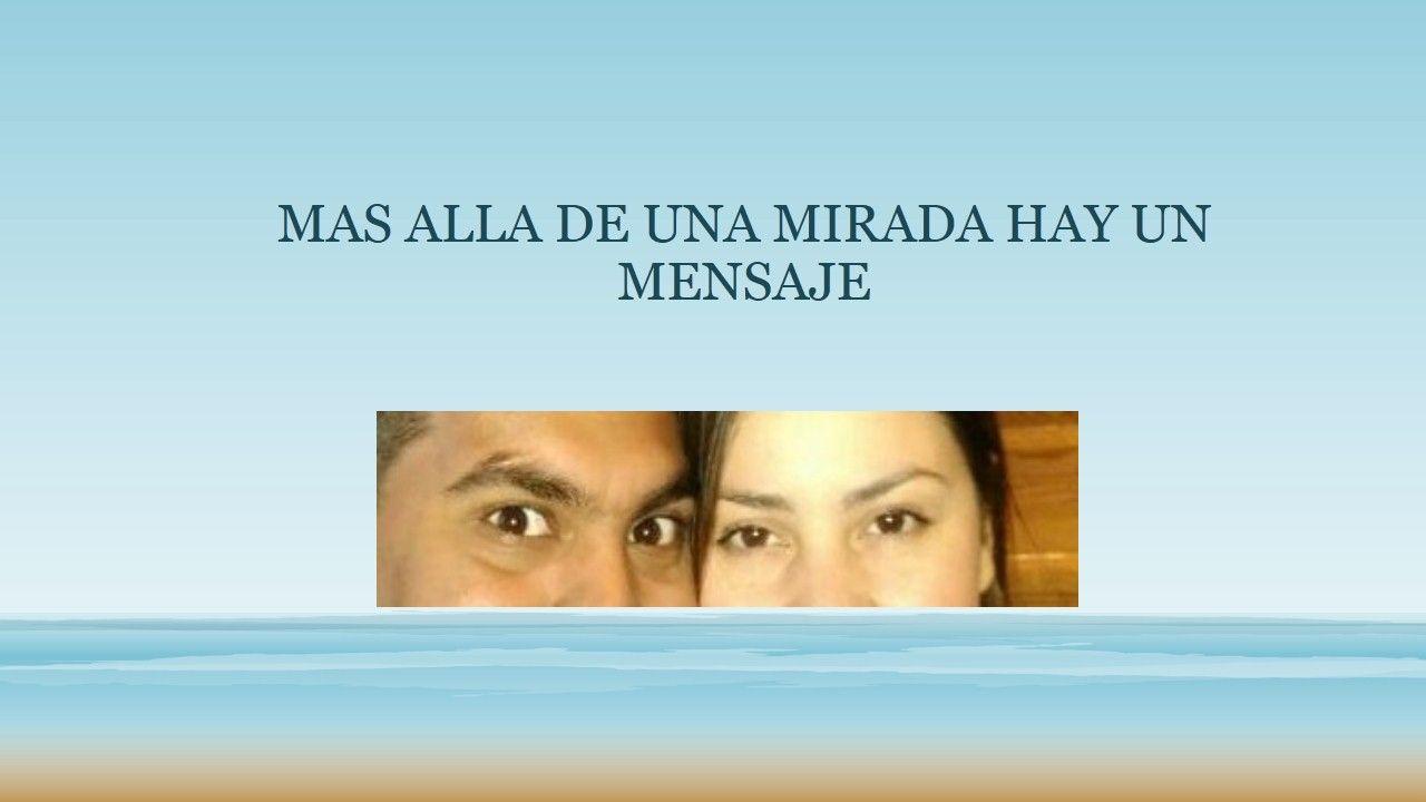 MAS ALLA DE UNA MIRADA HAY UN MENSAJE.jpg