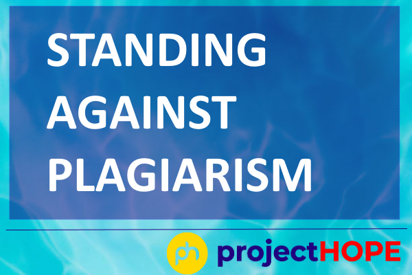 One more reminder about PROJECT HOPE stand on PLAGIARIZM and post spinning