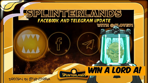 Splinterlands Facebook & Telegram Report & Lord A Giveaway!