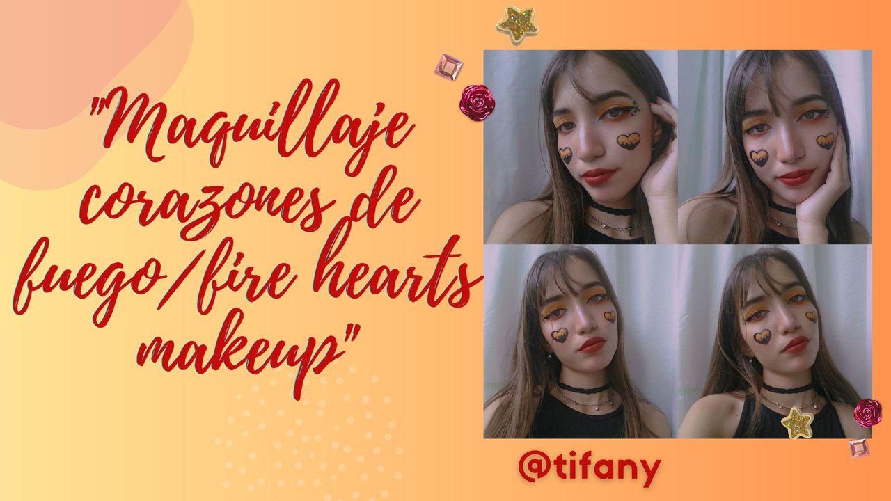 Maquillaje corazones de fuegofire hearts makeup portada .jpg