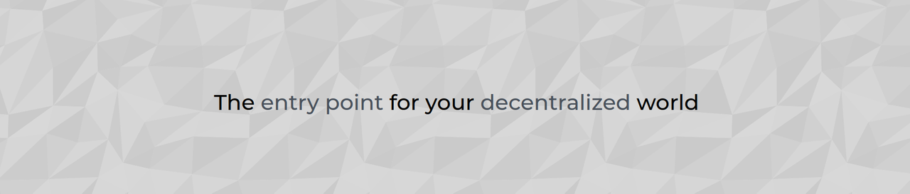 The entry point for your decentralized world
