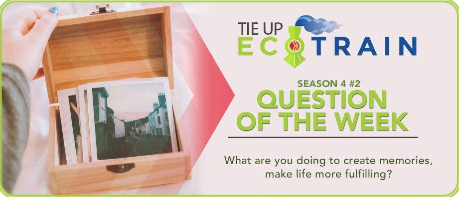tie up Ecotrain QOTW make memories.jpg