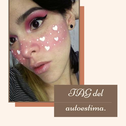 [ESP | ENG].Mi TAG del autoestima. |   My self-esteem TAG.