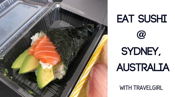 Food Sharing #177 - Eat Sushi @ Sydney | Travelgirl 美食推介 - Eat Sushi