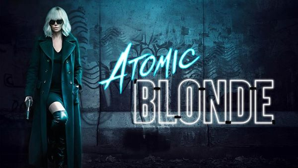 League of Movies (Fourth Edition | Week 04): Atomic Blonde