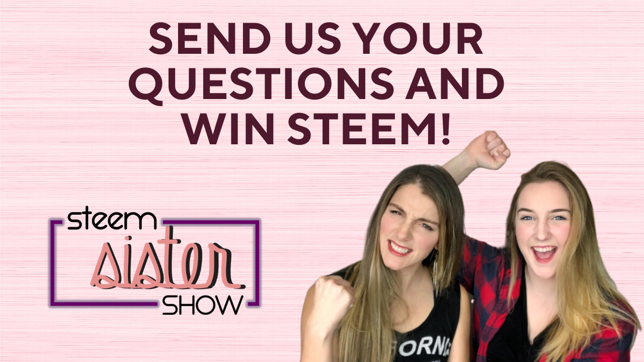 SEND US YOUR QUESTIONS AND WIN STEEM! (1).png