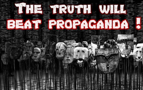 The truth will beat propaganda !