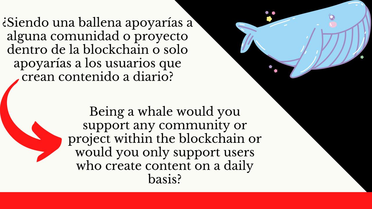 ¿Siendo una ballena apoyarías a alguna comunidad o proyecto dentro de la blockchain o solo apoyarías a los usuarios que crean contenido a diario.png