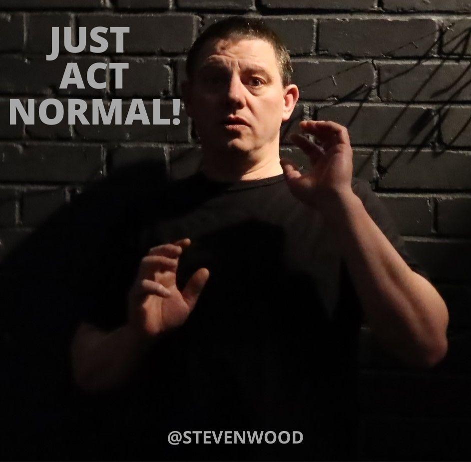 _stevenwood_1_just_act_normal.jpg