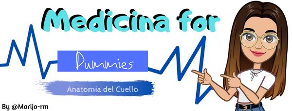 Medicina for Dumies - Anatomía del Cuello