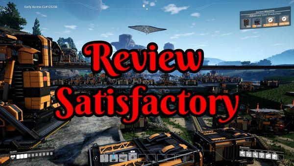 Review | Satisfactory