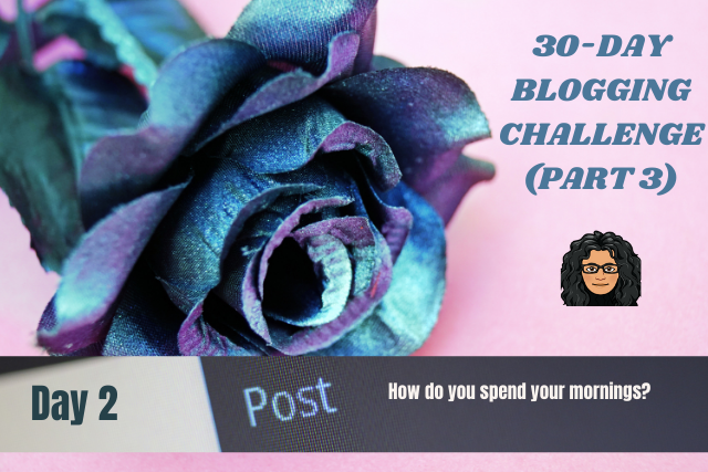 30-Day Blogging Challenge-Part3A-#2.png
