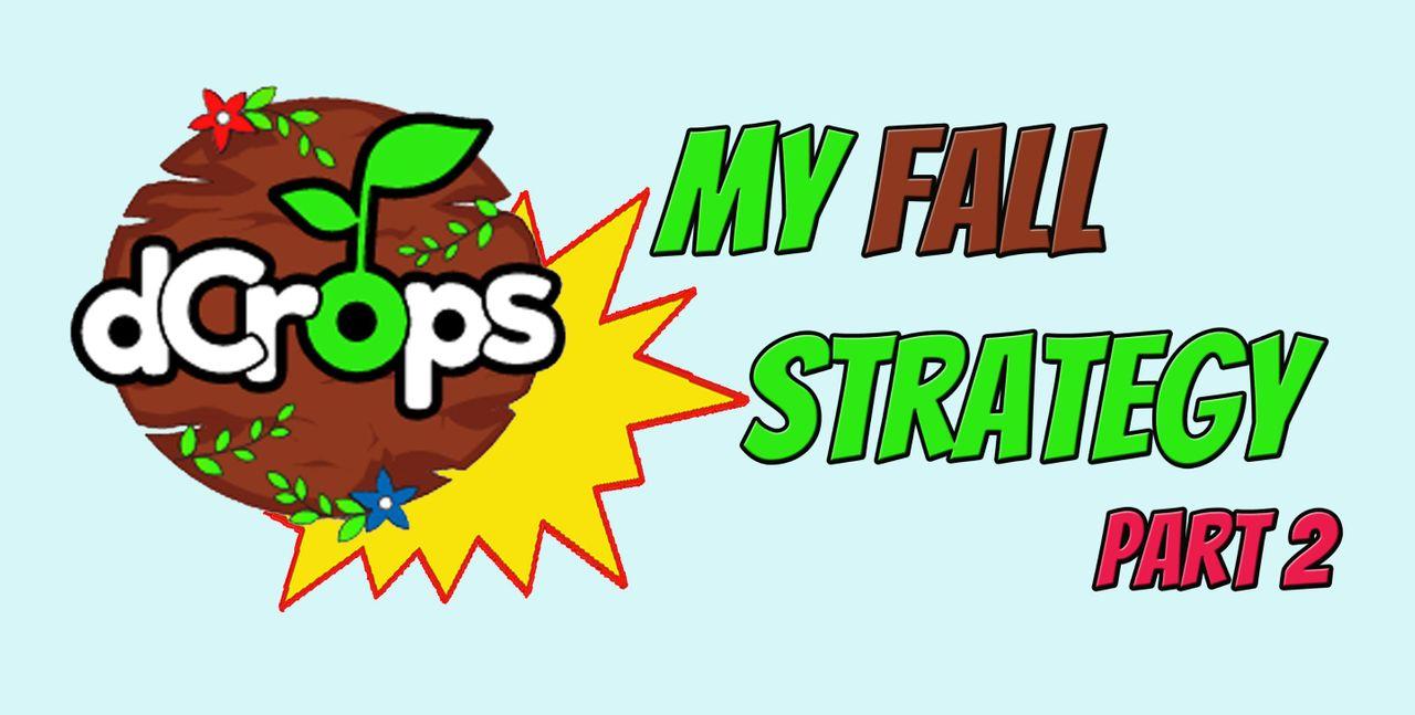 DcropsFallStrategyPart2.jpg