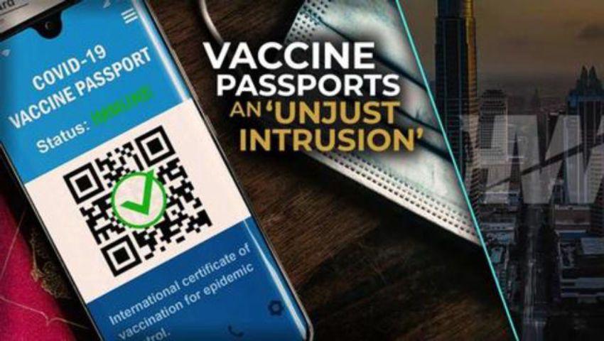 VACCINE PASSPORTS AN 'UNJUST INTRUSION'