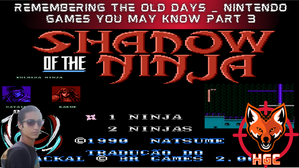 Remembering the old days / Nintendo games you may know part 3 Shadow of the Ninja
